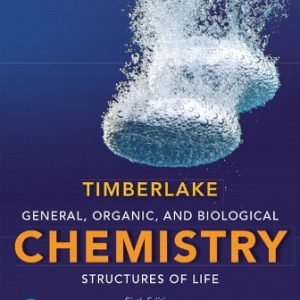 Test Bank for General Organic and Biological Chemistry: Structures of Life 6th Edition Timberlake