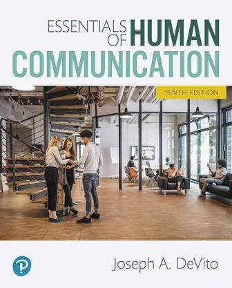 Test Bank for Essentials of Human Communication 10th Edition DeVito