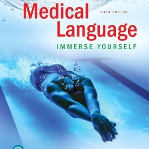 Test Bank for Medical Language: Immerse Yourself 5th Edition Turley