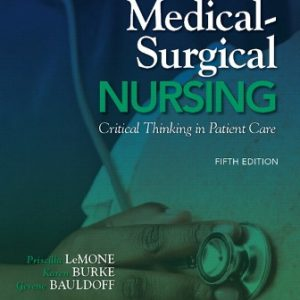Test Bank for Medical-Surgical Nursing: Critical Thinking in Patient Care 5th Edition LeMone