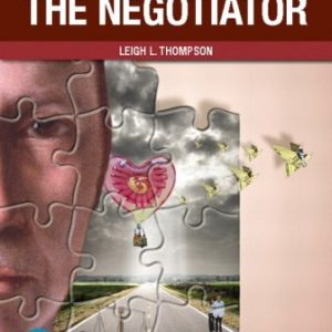 Test Bank for The Mind and Heart of the Negotiator 7th Edition Thompson
