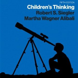 Test Bank for Children's Thinking 5th Edition Siegler
