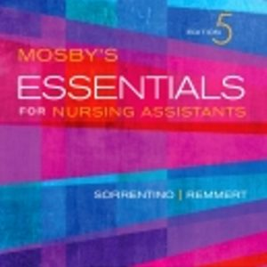 Test Bank for Mosby's Essentials for Nursing Assistants 5th Edition Sorrentino