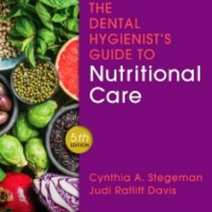 Test Bank for The Dental Hygienist's Guide to Nutritional Care 5th Edition Stegeman