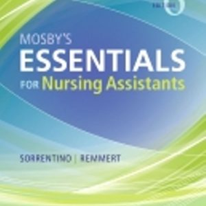 Test Bank for Mosby's Essentials for Nursing Assistants 6th Edition Sorrentino
