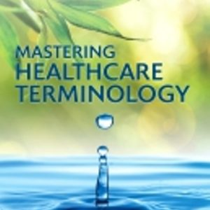 Test Bank for Mastering Healthcare Terminology 6th Edition Shiland