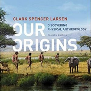 Test Bank for Our Origins: Discovering Physical Anthropology 4th Edition Larsen