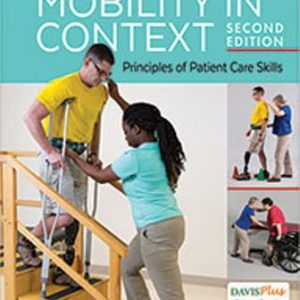 Test Bank for Mobility in Context : Principles of Patient Care Skills 2nd Edition Johansson