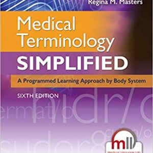 Test Bank for Medical Terminology Simplified: A Programmed Learning Approach by Body System 6th Edition Gylys