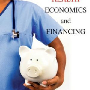 Solution Manual for Health Economics and Financing 5th Edition Getzen