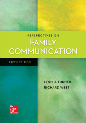 Test Bank for Perspectives on Family Communication 5th Edition Turner