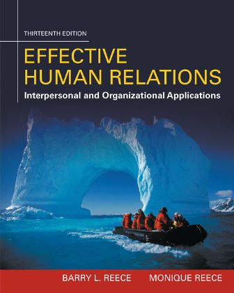 Test Bank for Effective Human Relations: Interpersonal And Organizational Applications 13th Edition Reece