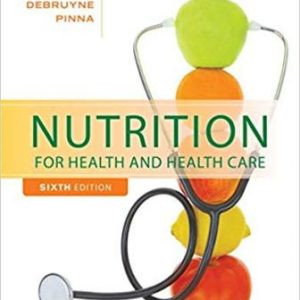 Test Bank for Nutrition for Health and Healthcare 6th Edition DeBruyne