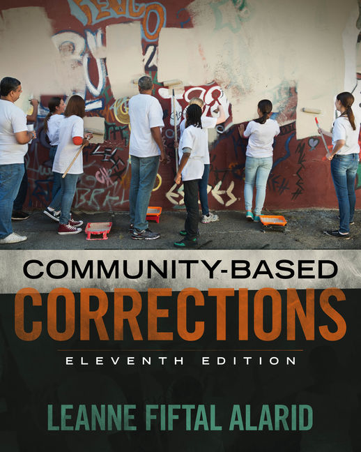Test Bank for Community Based Corrections 11th Edition Alarid