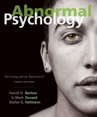 Test Bank for Abnormal Psychology: An Integrative Approach 8th Edition Barlow