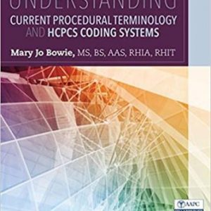 Test Bank for Understanding Current Procedural Terminology and HCPCS Coding Systems 6th Edition Bowie
