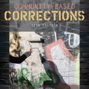 Solution Manual for Community-Based Corrections 12th Edition Alarid