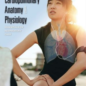 Solution Manual for Cardiopulmonary Anatomy and Physiology 7th Edition Des Jardins