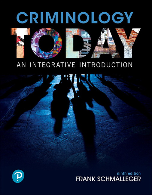 Solution Manual for Criminology Today: An Integrative Introduction 9th Edition Schmalleger