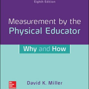 Solution Manual for Measurement by the Physical Educator: Why and How 8th Edition Miller