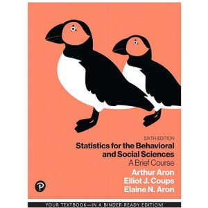 Solution Manual for Statistics for the Behavioral and Social Sciences: A Brief Course 6th Edition Aron