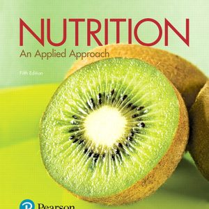 Solution Manual for Nutrition: An Applied Approach 5th Edition Thompson