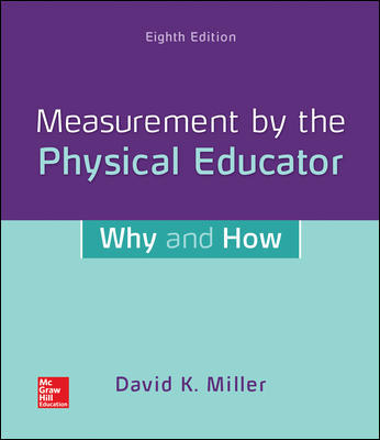 Test Bank for Measurement by the Physical Educator: Why and How 8th Edition Miller