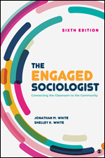 Test Bank for The Engaged Sociologist Connecting the Classroom to the Community 6th Edition White
