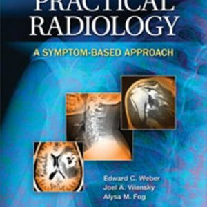 Test Bank for Practical Radiology: A Symptom-Based Approach 1st Edition Weber