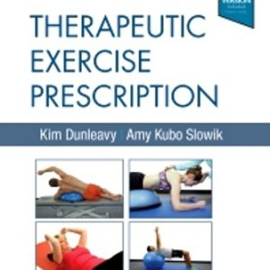 Test Bank for Therapeutic Exercise Prescription 1st Edition Dunleavy