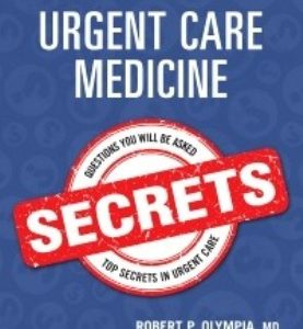 Test Bank for Urgent Care Medicine Secrets 1st Edition Olympia