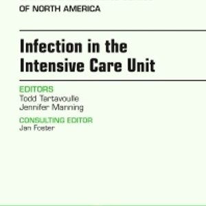 Test Bank for Infection in the Intensive Care Unit An Issue of Critical Care Nursing Clinics of North America Volume 29-1 1st Edition Tartavoulle