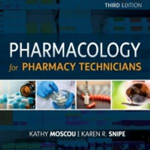 Test Bank for Workbook for Pharmacology for Pharmacy Technicians 3rd Edition Moscou