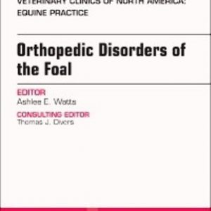 Test Bank for Orthopedic Disorders of the Foal An Issue of Veterinary Clinics of North America: Equine Practice 1st Edition Watts