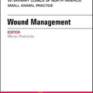 Test Bank for Wound Management An Issue of Veterinary Clinics of North America: Small Animal Practice 1st Edition Risselada