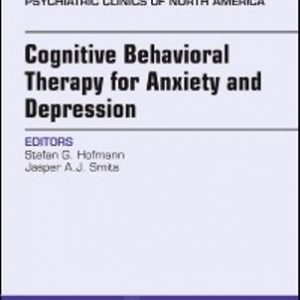 Test Bank for Cognitive Behavioral Therapy for Anxiety and Depression An Issue of Psychiatric Clinics of North America 1st Edition Hofmann