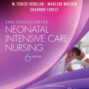 Test Bank for Core Curriculum for Neonatal Intensive Care Nursing 6th Edition Verklan