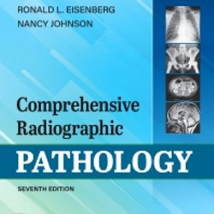 Test Bank for Workbook for Comprehensive Radiographic Pathology 7th Edition Eisenberg