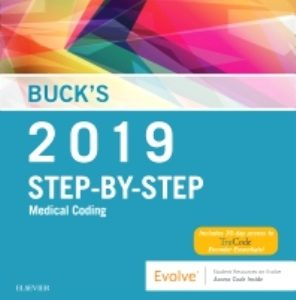 Test Bank for Buck's Step-by-Step Medical Coding 2019 Edition – Text and Workbook Package 1st Edition Elsevier