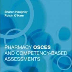 Test Bank for Pharmacy OSCEs and Competency-Based Assessments 1st Edition Haughey