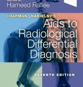 Test Bank for Chapman & Nakielny's Aids to Radiological Differential Diagnosis 7th Edition Rafiee
