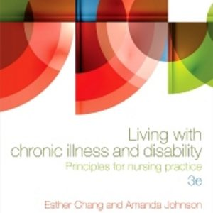 Test Bank for Living with Chronic Illness and Disability Principles for nursing practice 3rd Edition Chang