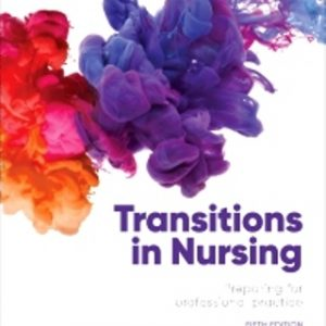 Test Bank for Transitions in Nursing Preparing for Professional Practice 5th Edition Chang