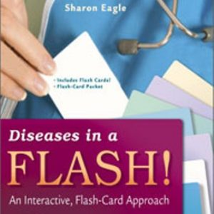 Test Bank for Diseases in a Flash!: An Interactive Flash-Card Approach 1st Edition Eagle