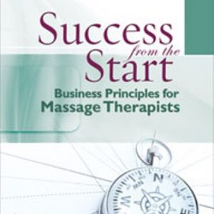 Test Bank for Success from the Start: Business Principles for Massage Therapists 1st Edition Koerner