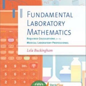 Test Bank for Fundamental Laboratory Mathematics: Required Calculations for the Medical Laboratory Professional 1st Edition Buckingham