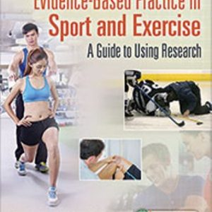 Test Bank for Evidence-Based Practice in Sport and Exercise: A Practitioner's Guide to Using Research 1st Edition Arnold