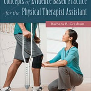 Test Bank for Concepts of Evidence Based Practice for the Physical Therapist Assistant 1st Edition Gresham