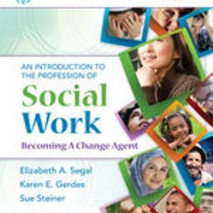 Test Bank for Empowerment Series: An Introduction to the Profession of Social Work 5th Edition Segal