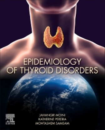 Test Bank for Epidemiology of Thyroid Disorders 1st Edition Moini